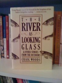 The River as Looking Glass: And Other Stories from the Outdoors