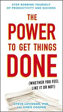 The Power to Get Things Done Whether You Feel Like It or Not
