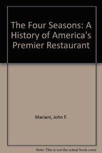 The Four Seasons: A History of Americas Premier Restaurant