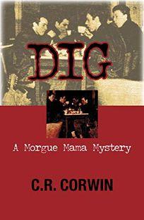 Dig: A Morgue Mama Mystery