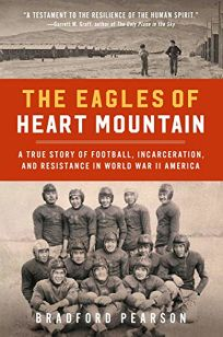 The Eagles of Heart Mountain: A True Story of Football
