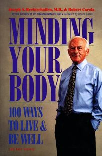 Minding Your Body: 100 Ways to Live and Be Well