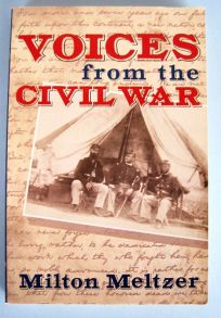 Voices from the Civil War: A Documentary of the Great American Conflict