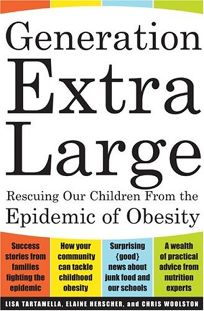 GENERATION EXTRA LARGE: Rescuing Our Children from Obesity
