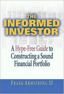 The Informed Investor: A Hype-Free Guide to Constructing a Sound Financial Portfolio