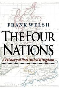 THE FOUR NATIONS: A History of the United Kingdom