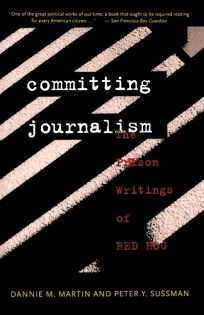 Committing Journalism: The Prison Writings of Red Hog