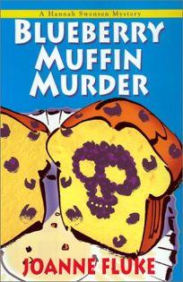BLUEBERRY MUFFIN MURDER: A Hannah Swensen Mystery
