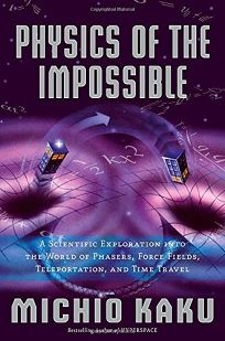 Physics of the Impossible: A Scientific Exploration into the World of Phasers