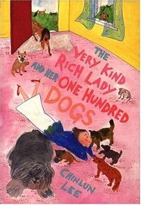 THE VERY KIND RICH LADY AND HER ONE HUNDRED DOGS