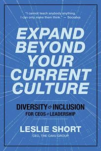 Expand Beyond Your Current Culture: Diversity and Inclusion for CEOs and Leadership
