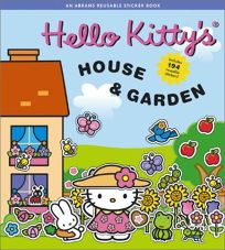 Hello Kittys House & Garden: Reusable Sticker Book [With Reusable Stickers]