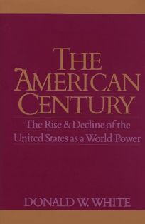 The American Century: The Rise and Decline of the United States as a World Power