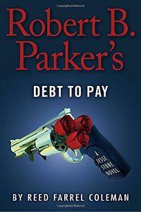 Robert B. Parker's Debt to Pay: A Jesse Stone Novel