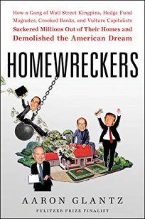 Homewreckers: How a Gang of Wall Street Kingpins