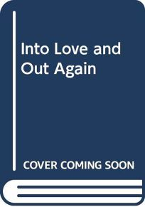 Into Love and Out Again