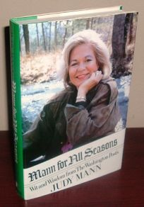 Mann for All Seasons: Wit and Wisdom from the Washington Posts Judy Mann