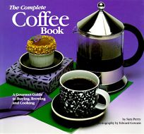 The Complete Coffee Book: A Gourmet Guide to Buying