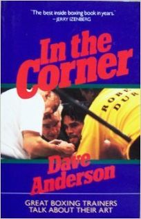 In the Corner: Great Boxing Trainers Talk about Their Art