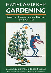 Native American Gardening: Stories