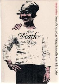 Death to the Pigs and Other Writings