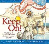 Keep On! The Story of Matthew Henson