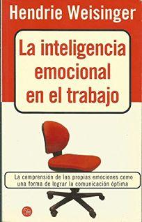 Inteligencia Emocional en el Trabajo = Emotional Intelligence at Work