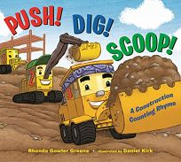 Push! Dig! Scoop! A Construction Counting Rhyme