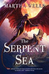 The Serpent Sea: Vol. II of the Books of the Raksura