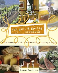 THE GIRL AND THE FIG COOKBOOK: More than 100 Recipes from the Acclaimed California Wine Country Restaurant
