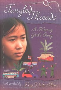 TANGLED THREADS: A Hmong Girls Story