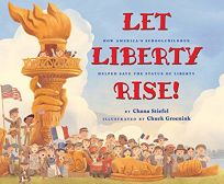 Let Liberty Rise! How America's Schoolchildren Helped Save the Statue of Liberty