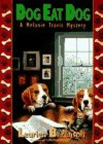 Dog Eat Dog: A Melaine Travis Mystery
