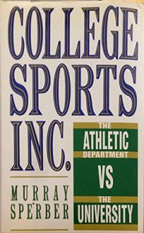 College Sports Inc.: The Athletic Department vs. the University