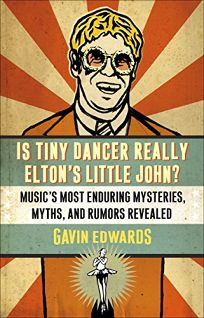 Is Tiny Dancer Really Eltons Little John?: Musics Most Enduring Mysteries