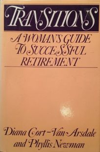 Transitions: A Womans Guide to Successful Retirement