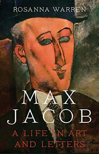 Max Jacob: A Life in Arts and Letters