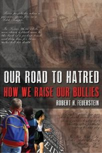 Our Road to Hatred: How We Raise Our Bullies
