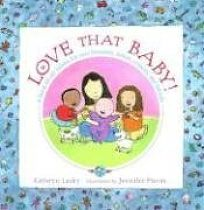 Love That Baby!: A Book about Babies for New Brothers