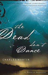 THE DEAD DONT DANCE: A Novel of Awakening