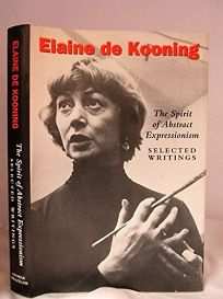 The Spirit of Abstract Expressionism: Selected Writings