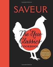 Saveur: The New Classics Cookbook—More Than 1