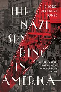 The Nazi Spy Ring in America: Hitler's Agents