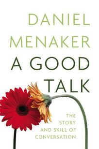 Good Talk: The Story and Skill of Conversation