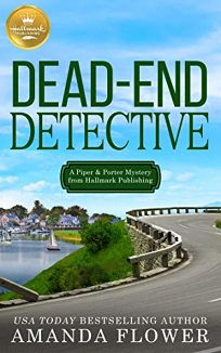 Dead-End Detective: A Piper & Porter Mystery