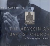Weve Come This Far: Abyssinian Baptist Church