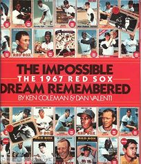 The Impossible Dream Remembered: The 1967 Red Sox