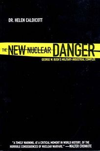 THE NEW NUCLEAR DANGER: Why We Cant Afford to Let Weapons Manufacturers Dictate Foreign Policy