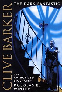 CLIVE BARKER: The Dark Fantastic