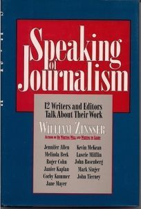 Speaking of Journalism: Twelve Writers and Editors Talk about Their Work